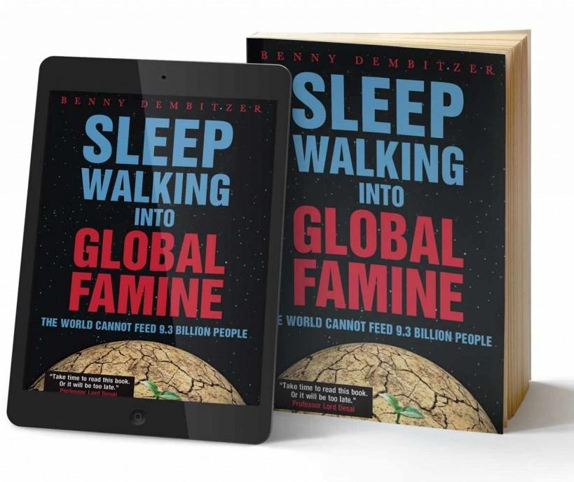 Sleepwalking into Global Famine - Benny Dembitzer