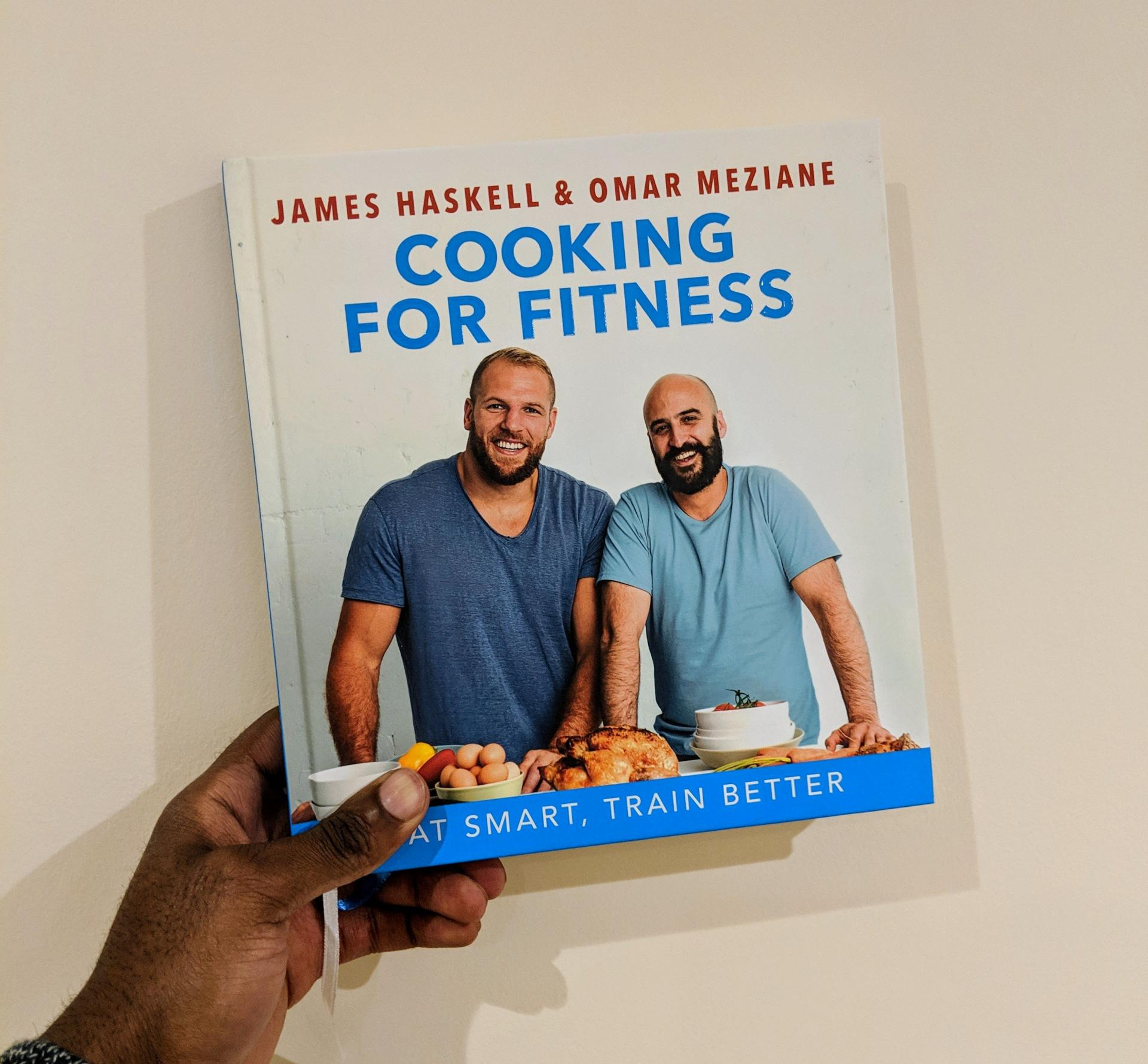 Cooking for Fitness Cookbook written by James Haskell and Omar Meziane